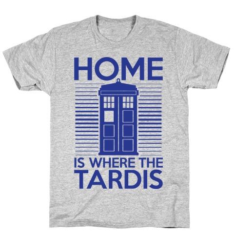 Home Is Where The Tardis T-Shirt