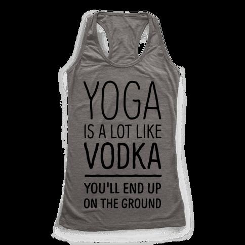 Yoga Is A Lot Like Vodka