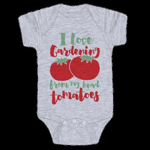 I Love Gardening From My Head Tomatoes Baby Onesy