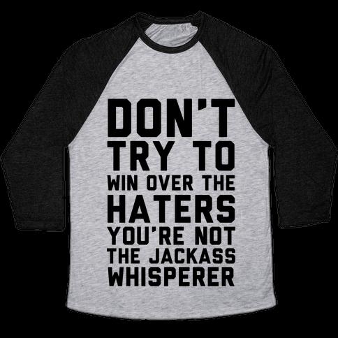 You're Not the Jackass Whisperer  Baseball Tee