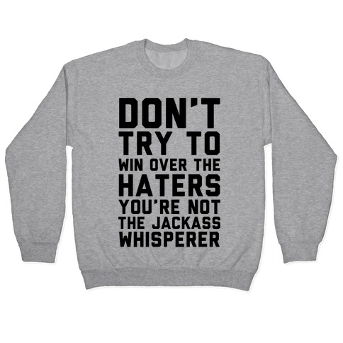 You're Not the Jackass Whisperer Pullover