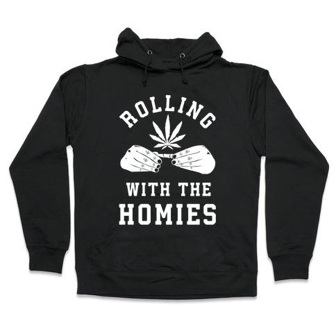 Rolling with the Homies Hooded Sweatshirt