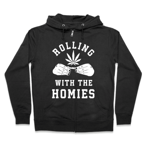 Rolling with the Homies Zip Hoodie