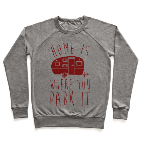 Home Is Where You Park It Pullover