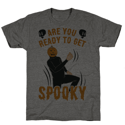 Are You Ready To Get Spooky? Mens T-Shirt