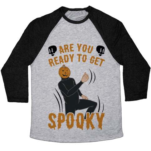 Are You Ready To Get Spooky? Baseball Tee
