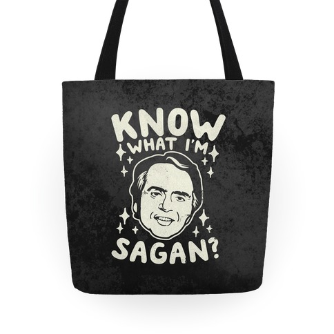 Know What I'm Sagan? Tote