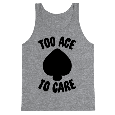 Too Ace To Care Tank Top