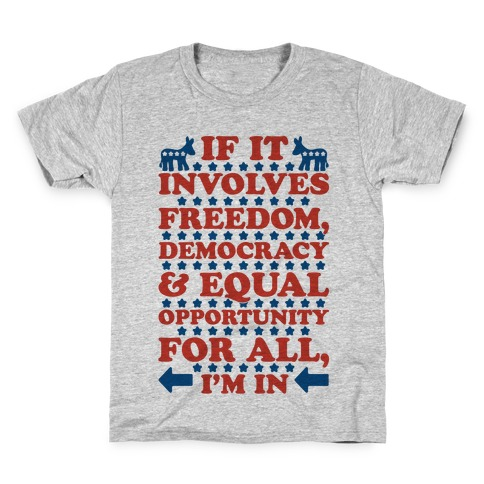 Freedom Democracy and Equal Rights For All Kids T-Shirt