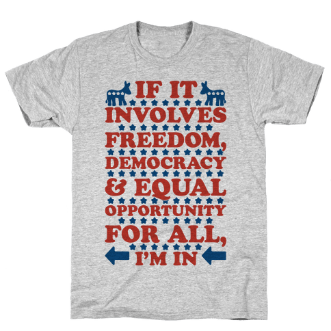 Freedom Democracy and Equal Rights For All Mens T-Shirt