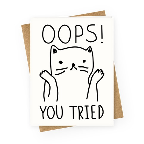 Oops You Tried Cat Greeting Card