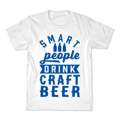 Smart People Drink Craft Beer Kids T-Shirt