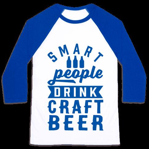 Smart People Drink Craft Beer Baseball Tee