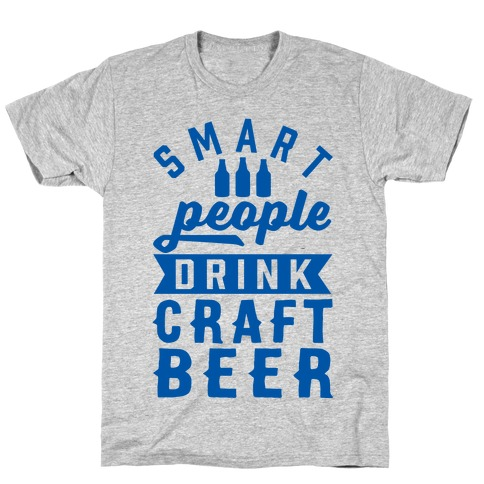 Smart People Drink Craft Beer T-Shirt