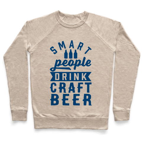 Smart People Drink Craft Beer Pullover