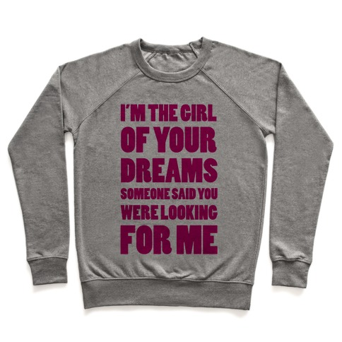 I'm The Girl Of Your Dreams Pullover