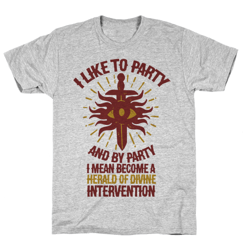 I Like Party and By Party I Mean Become the Herald Of Divine Intervention Mens T-Shirt