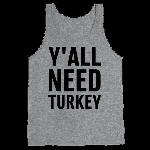 Y'all Need Turkey Tank Top