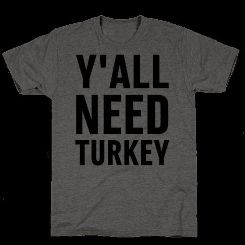 Y'all Need Turkey