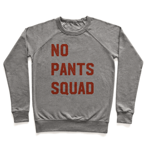 No Pants Squad Pullover