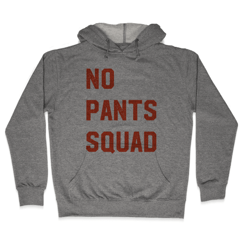 No Pants Squad Hooded Sweatshirt