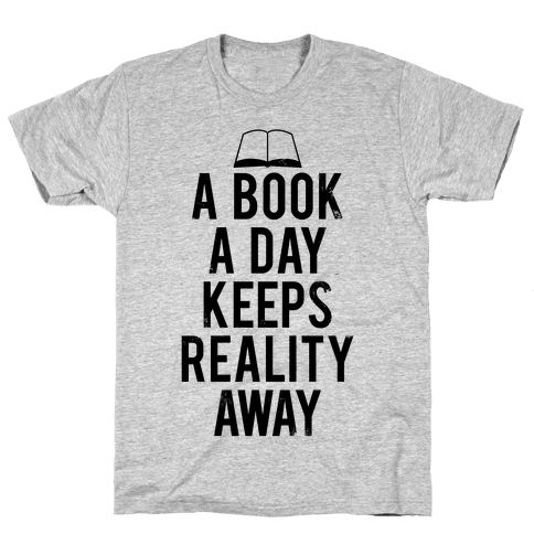 A Book A Day Keeps Reality Away Mens T-Shirt