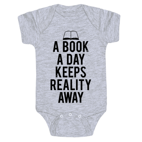 A Book A Day Keeps Reality Away Baby Onesy