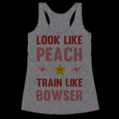 Look Like Peach Train Like Bowser Racerback Tank Top
