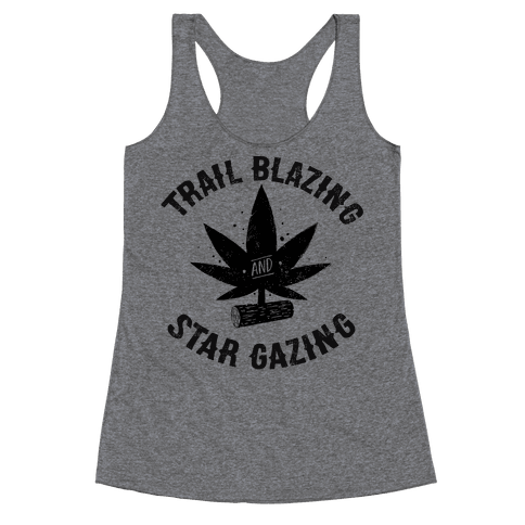 Trail Blazing And Star Gazing Racerback Tank Top