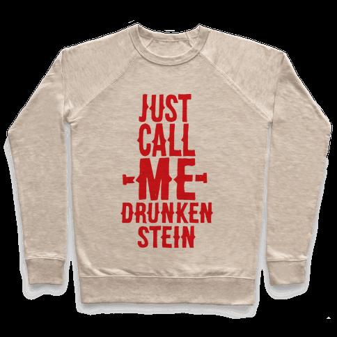 Just Call Me Drunken-Stein Pullover