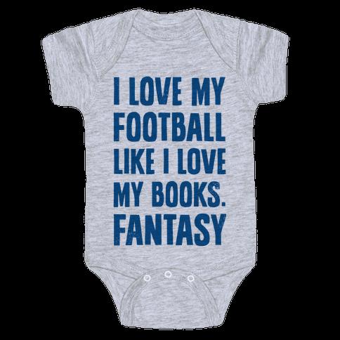 I Love My Football Like I Love My Books. Fantasy Baby Onesy