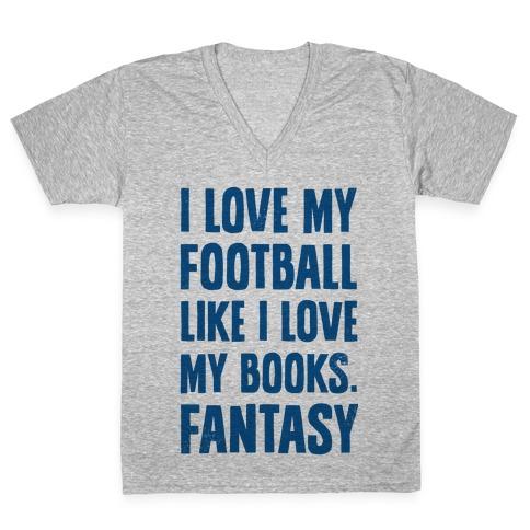 I Love My Football Like I Love My Books. Fantasy V-Neck Tee Shirt