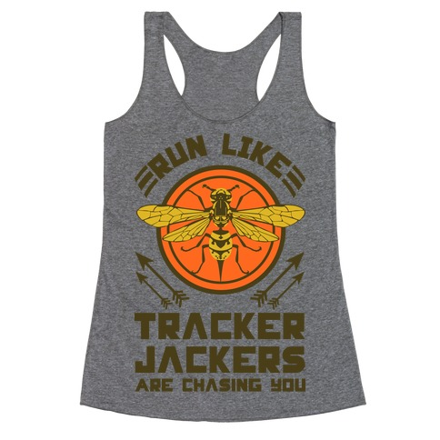 Run Like Tracker Jackers Are Chasing You Racerback Tank Top