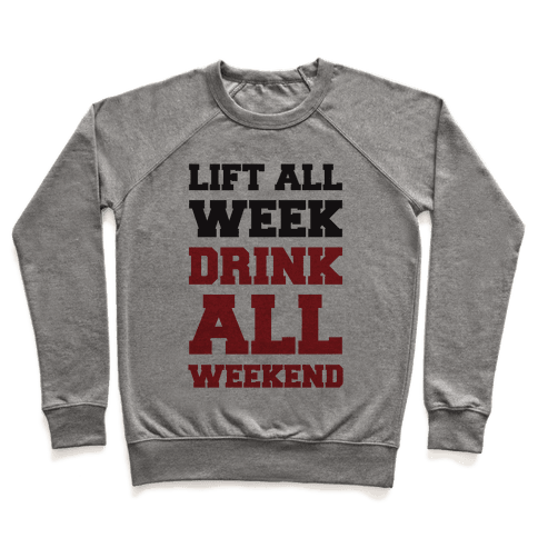 Lift All Week Drink All Weekend Pullover