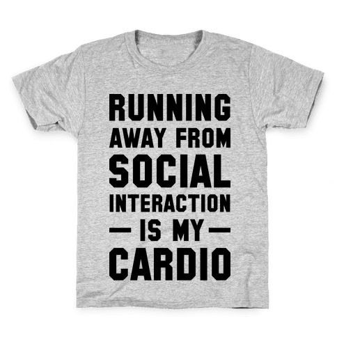 Running Away From Social Interaction Is My Cardio Kids T-Shirt