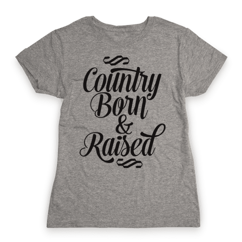 Country Born and Raised Womens T-Shirt