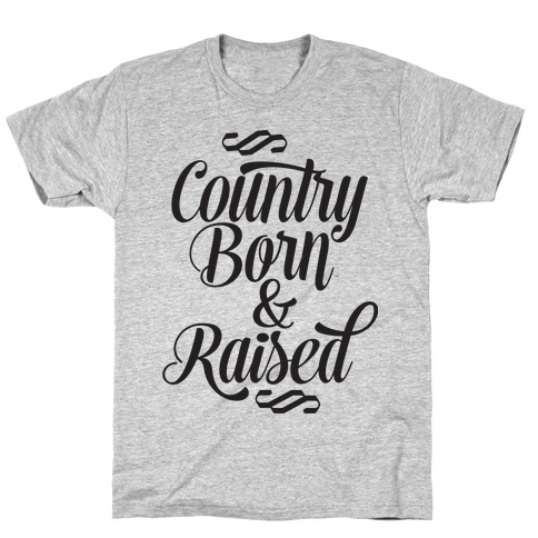 Country Born and Raised T-Shirt