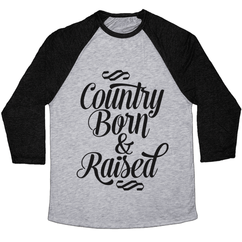 Country Born and Raised Baseball Tee