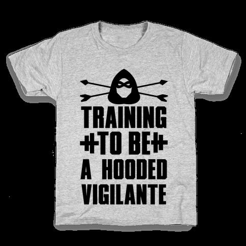 Training to be a Hooded Vigilante Kids T-Shirt