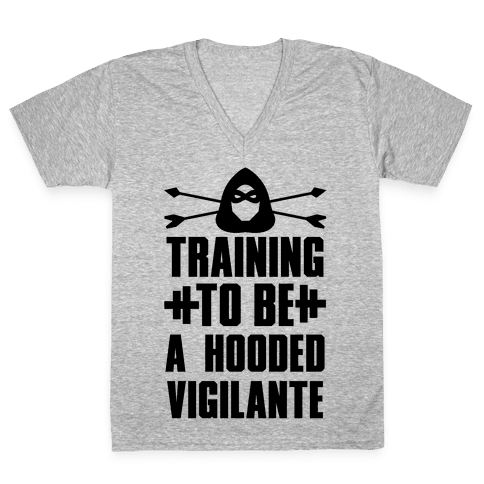 Training to be a Hooded Vigilante V-Neck Tee Shirt