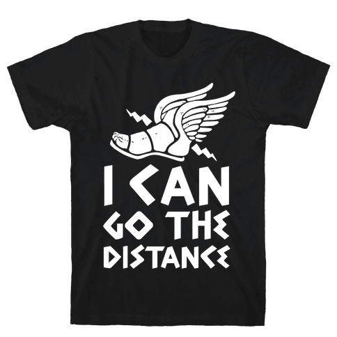 I Can Go The Distance Mens/Unisex T-Shirt