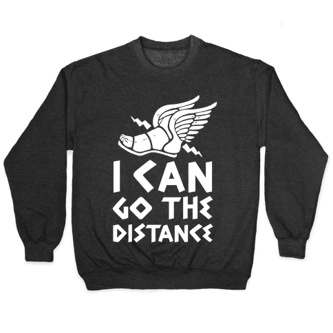 I Can Go The Distance Pullover
