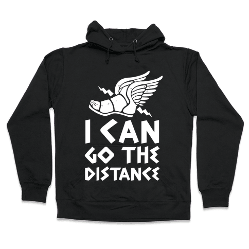 I Can Go The Distance Hooded Sweatshirt