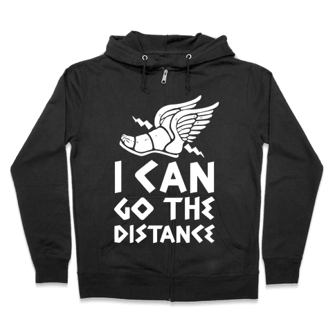 I Can Go The Distance Zip Hoodie