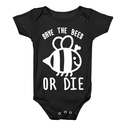 Save The Bees Or Die Baby Onesy
