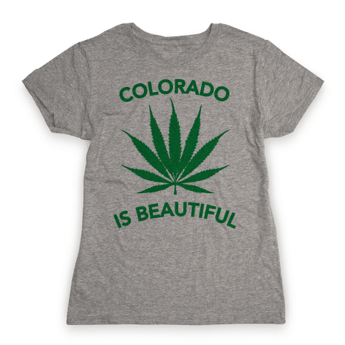 COLORADO IS BEAUTIFUL Womens T-Shirt