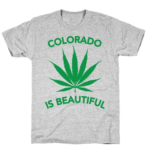 COLORADO IS BEAUTIFUL T-Shirt