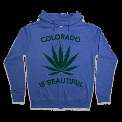 COLORADO IS BEAUTIFUL Zip Hoodie