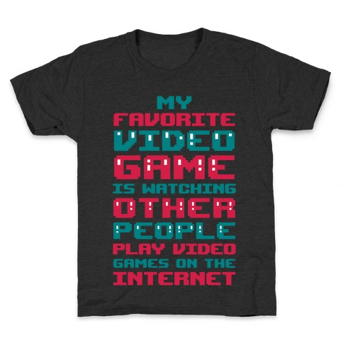 My Favorite Video Game Is Watching Other People Play Video Games Kids T-Shirt