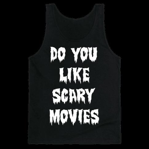 Do You Like Scary Movies? Tank Top